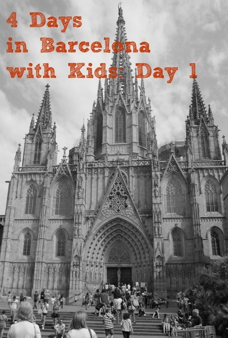 4 Days in Barcelona Spain with Kids: Day 1 - The Gothic Quarter
