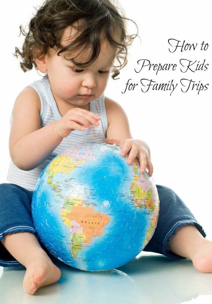 Family travel tips: How to prepare kids for a family trip