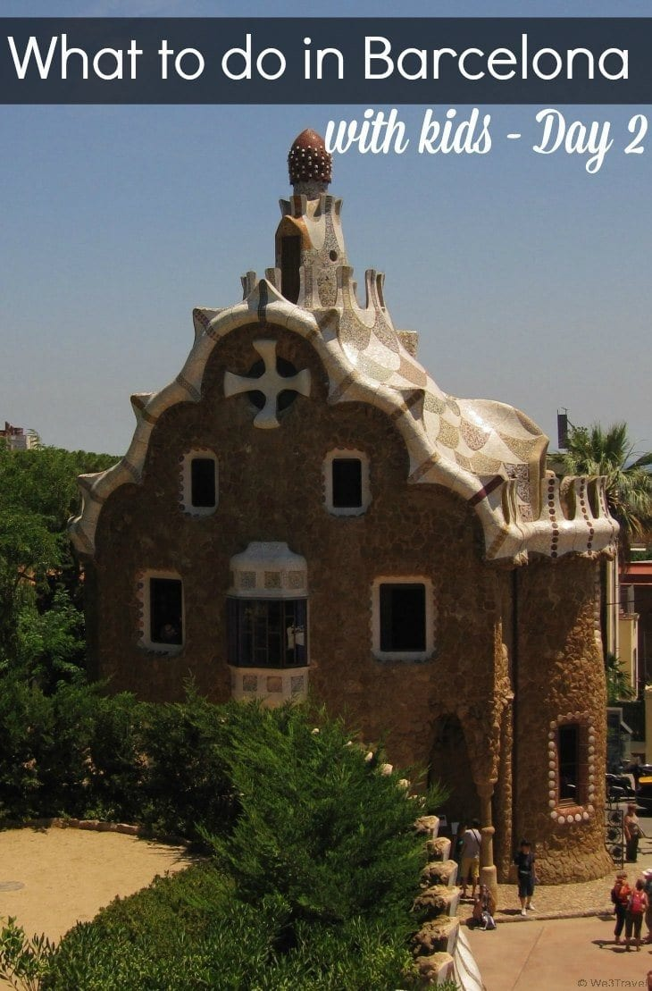 4 Days in Barcelona Spain with Kids: Day 2 - All About Gaudi