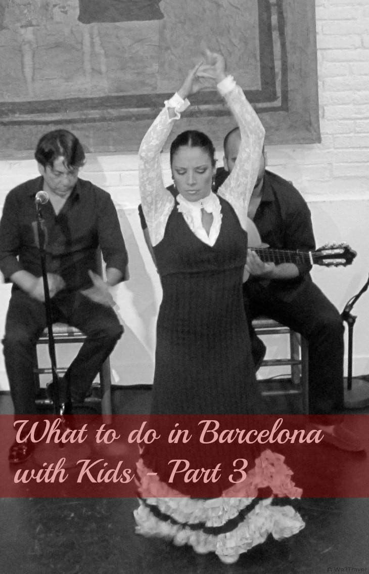 What to do in Barcelona with Kids -- part 3 -- Flamenco dancing, visiting the Beach at Barcelonetta, Fort Muntjiac, Poble Espanol
