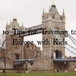 10 Tips for Traveling to Europe with Kids