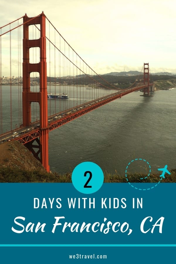 2 days in San Francisco California with kids -- including things to do, where to stay, and how to plan your days #sanfrancisco #california #familytravel