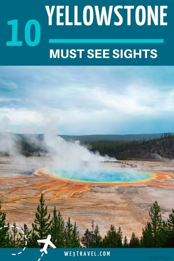 10 Yellowstone Must See Sights