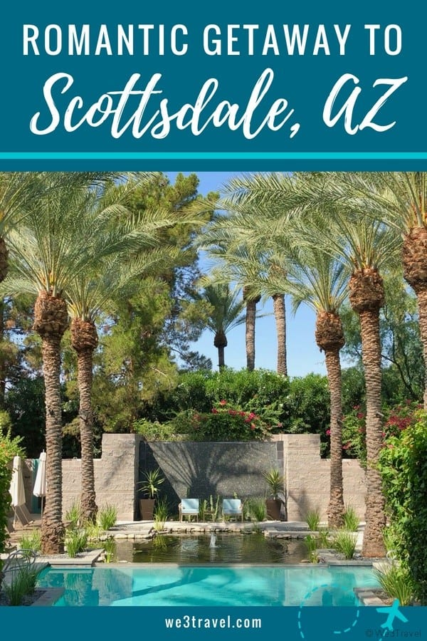 Romantic getaways in Arizona: Planning a romantic weekend in Scottsdale AZ including where to stay and what to do. #scottsdale #arizona #romanticgetaway #couplestravel #AZ