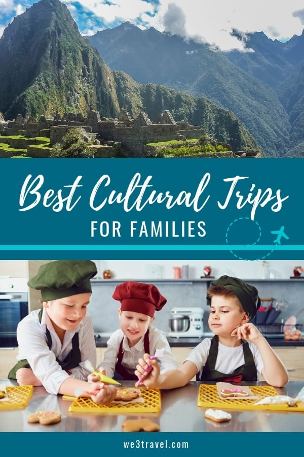 Best cultural trips for kids and families and best cultural experiences to add to your family vacation. Find out what tour operators, hotels, and cruises offer for cultural experiences and which companies focus on cultural travel for families. #familytravel #culturaltravel #voluntourism #ecotourism #globalawareness