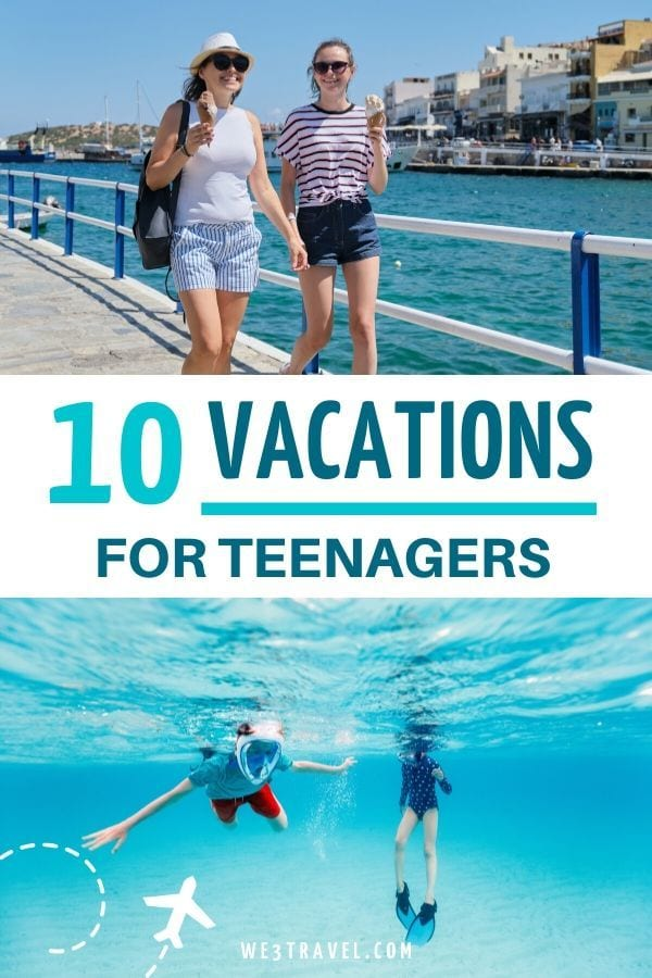 10 vacations for teenagers