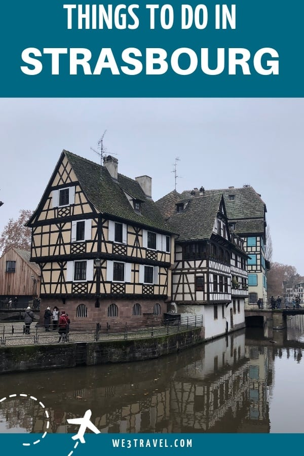 Things to do in the charming town of Strasbourg, France. Be sure to add this quaint town to your travel itinerary! #france #strasbourg #alsace