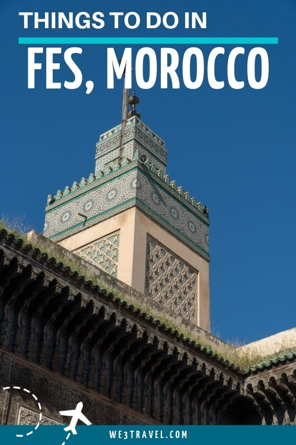 Find out the best things to do when you travel to Fes, Morocco including where to stay and what to do. #fesmorocco #fes #morocco