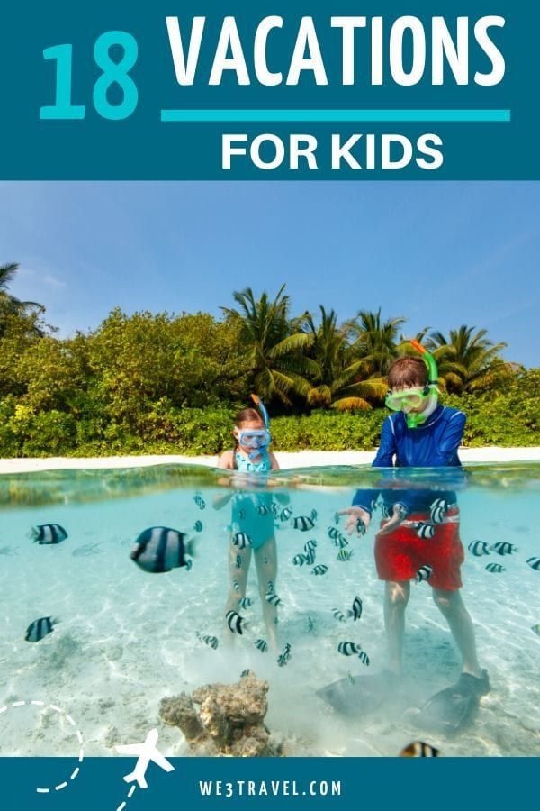 18 Vacations for kids