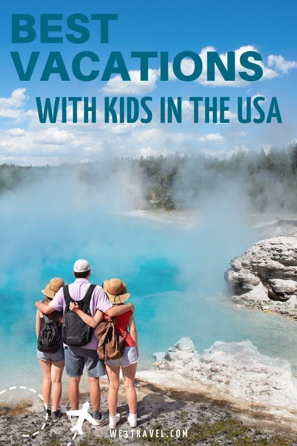 Best vacations with kids in the USA