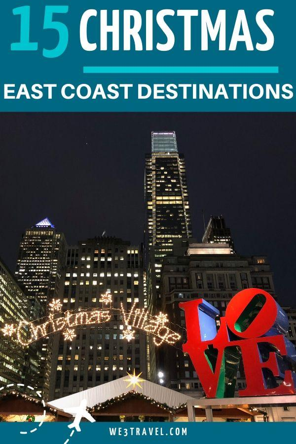 15 Place to go for Christmas on the East Coast