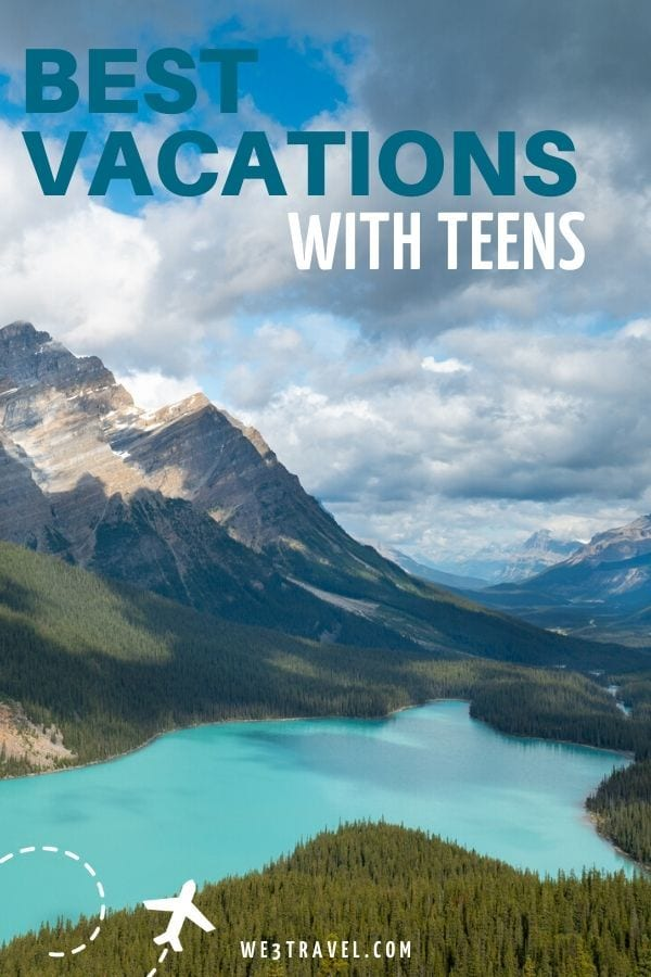 Best vacations with teens