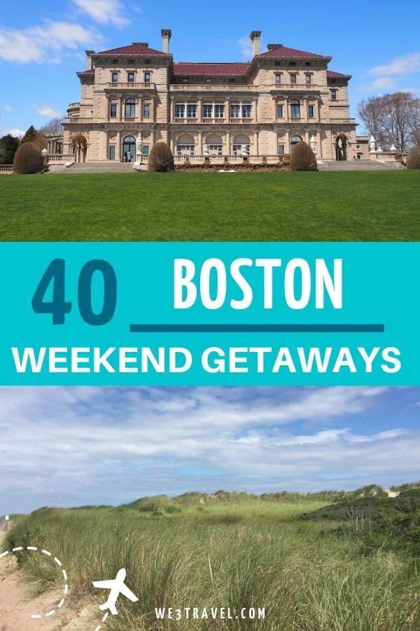 40 weekend getaways from Boston