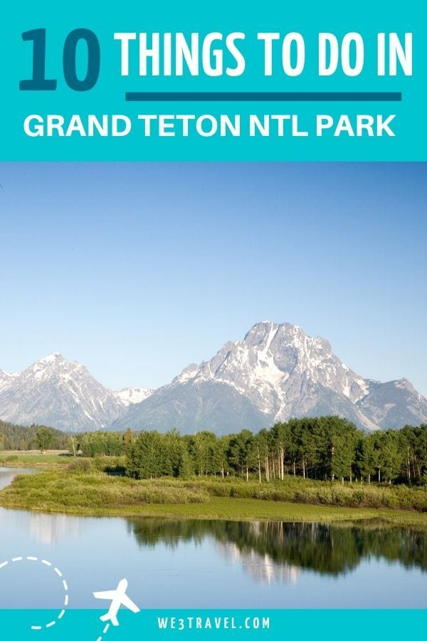 10 things to do in Grand Teton National Park - Teton Mountain reflection on the water