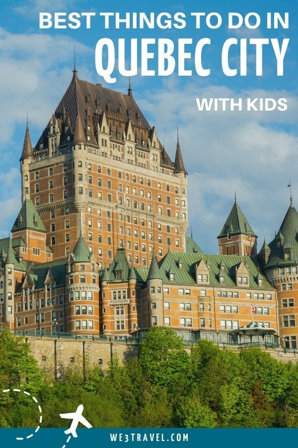 Best things to do in Quebec City with kids