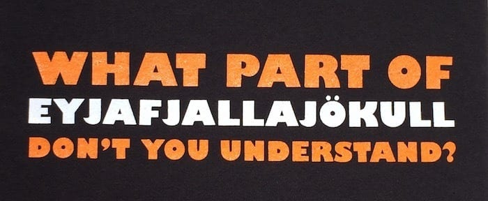 What part of Eyjafjallajokull don't you understand t shirt