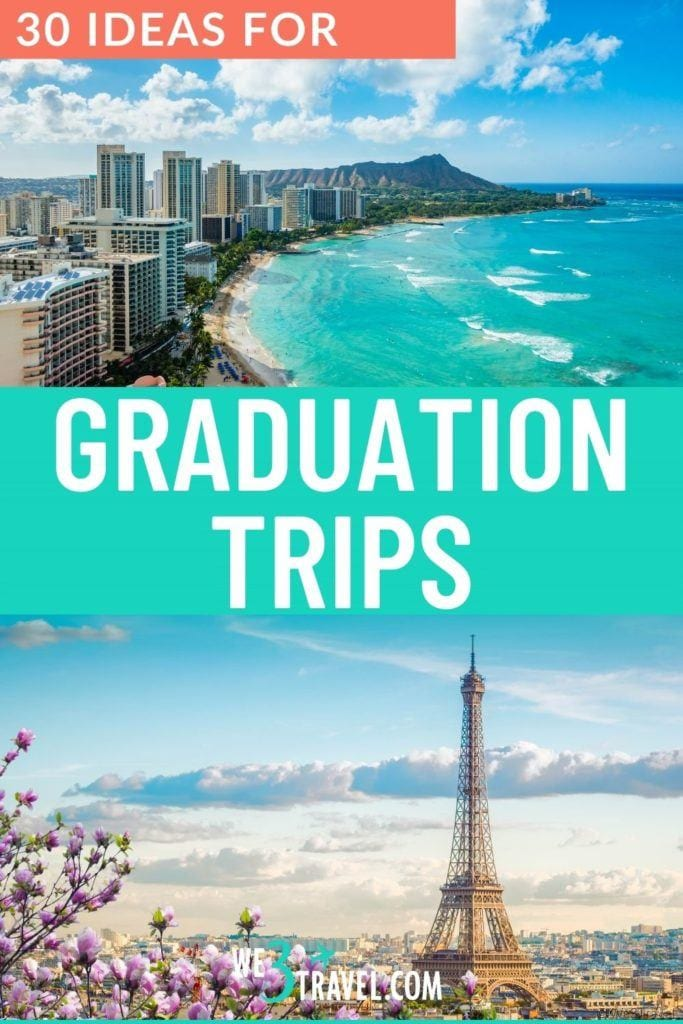 30 ideas for graduation trips hawaii and paris