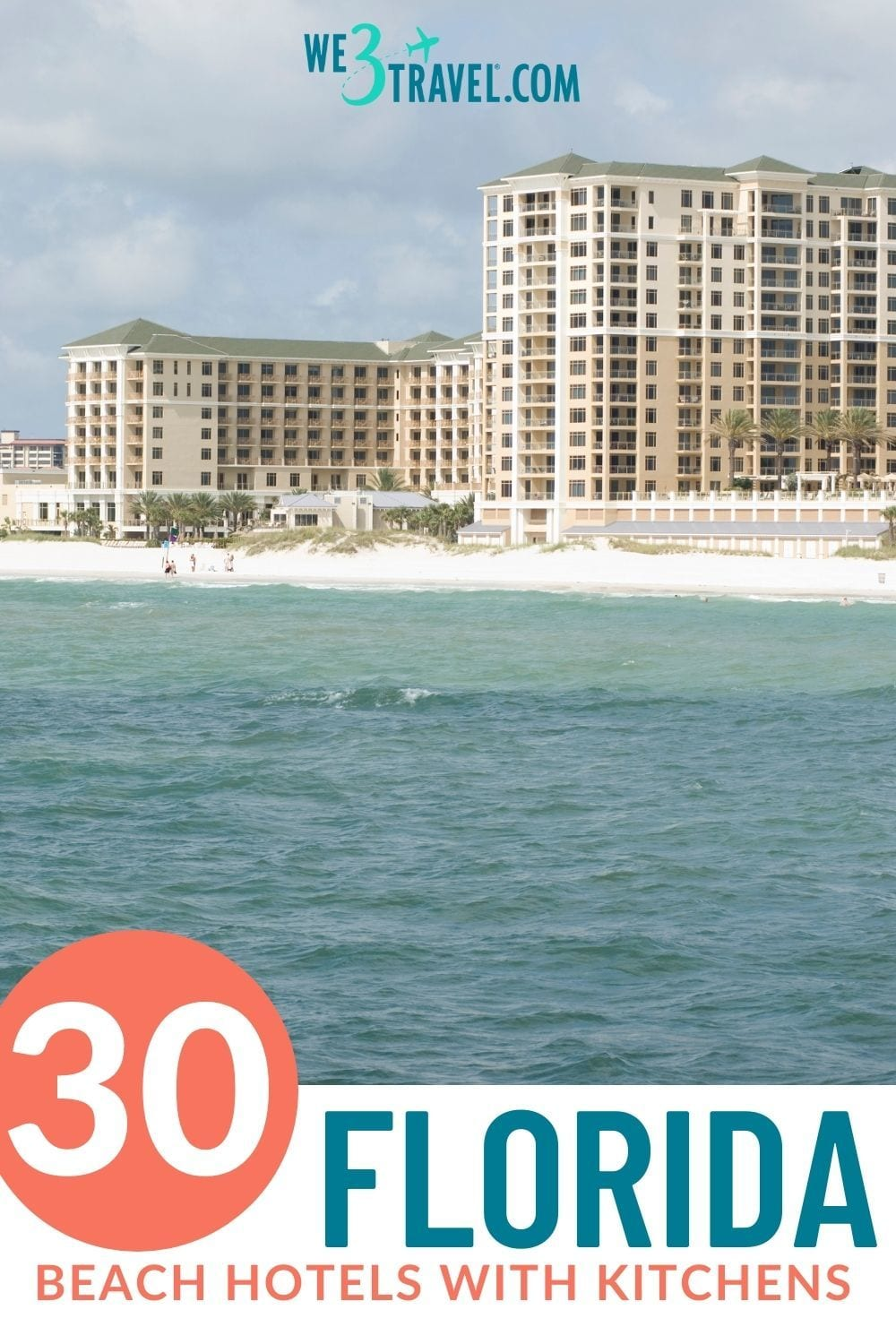 Hotel high rises on beach from water with text: 30 Florida beach hotels with kitchens