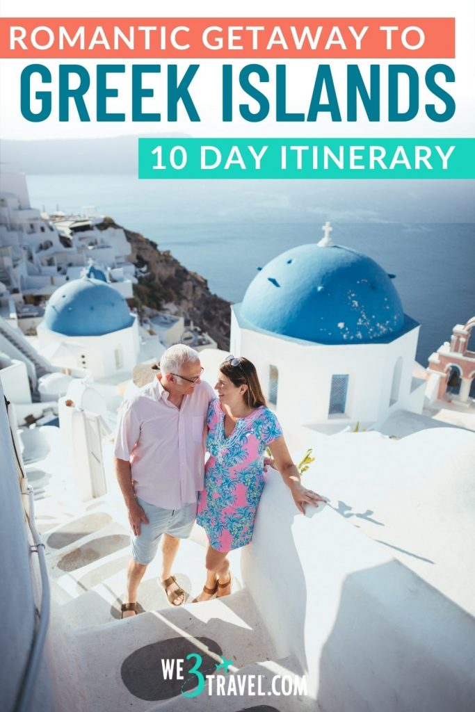 Romantic getaway to the Greek Islands 10 day itinerary